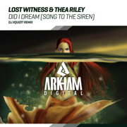 Did I Dream (Song to the Siren) [DJ Xquizit Extended Remix] - Lost Witness & Thea Riley - Lost Witness & Thea Riley