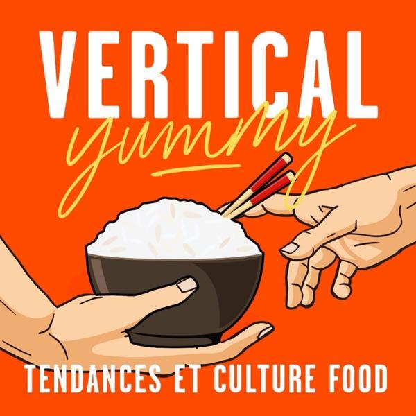 Vertical Yummy : Tendances et culture food