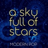 A Sky Full of Stars - Modern Pop