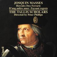 The Tallis Scholars & Peter Phillips - Josquin Masses: Missa Hercules Dux Ferrarie, Missa D'ung aultre amer & Missa Faysant regretz artwork