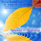 Stress Relief With Dr. Siddharth Ashvin Shah - Guided Meditation Using Self Hypnosis Techniques and Yoga Nidra Relaxation