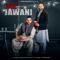 Jatt Te Jawani   feat. Karan Aujla  Dilpreet Dhillon
