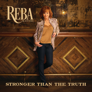 Stronger Than the Truth - Reba McEntire