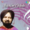 Mainu Tera Shabab Single