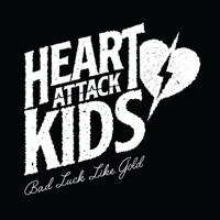 Heart Attack Kids - Bad Luck Like Gold artwork