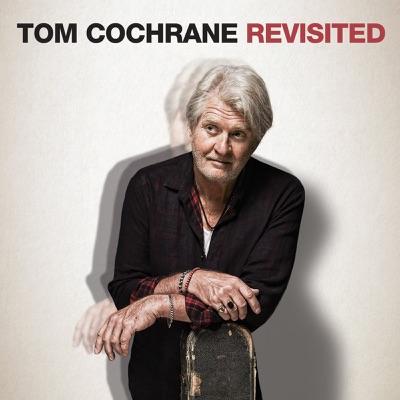 Tom Cochrane Revisited - Tom Cochrane