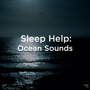 "Relajacion Del Mar & Relajación - !!"" Sleep Help: Ocean Sounds ""!!"
