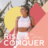 The Rise & Conquer Podcast
