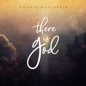 DONNIE MCCLURKIN - There Is God Chords and Lyrics
