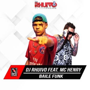 Dj Rhuivo - Baile Funk feat. Mc Henry