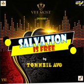 Salvation Is Free Tonneil Avo - Tonneil Avo