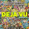 Gabry Ponte & Proyecto Fenomeno - Déjà Vu (feat. Deivys) artwork