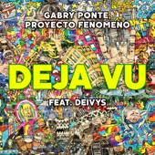 Déjà Vu (feat. Deivys) - Gabry Ponte & Proyecto Fenomeno