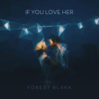 Album If You Love Her - Forest Blakk