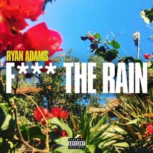 F**k the Rain - Single