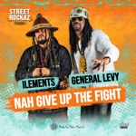 General Levy & Ilements - Nah Give Up