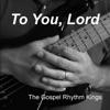 The Gospel Rhythm Kings - To Exalt Your Name