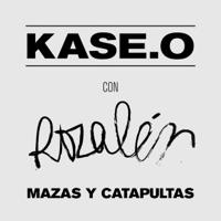 Mazas y Catapultas (feat. Rozalén) - Kase.O