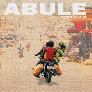 Patoranking - Abule