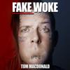 Tom MacDonald - Fake Woke artwork