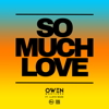 So Much Love feat Lloyd Wade - Owen Westlake mp3