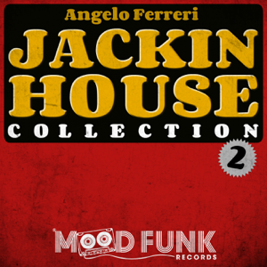 Angelo Ferreri - Jackin House Collection 2