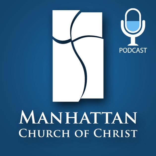 Manhattan Church Of Christ Podcast By Manhattan Church Of Christ On