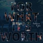 Rebecca Angel - For What It's Worth (Radio Edit)