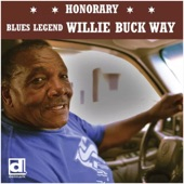 Willie Buck - Can't Say Something Good About Me