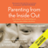 Daniel J. Siegel & Mary Hartzell - Parenting from the Inside Out (Unabridged)