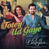 Totey Ud Gaye From Ek Thi Daayan Single