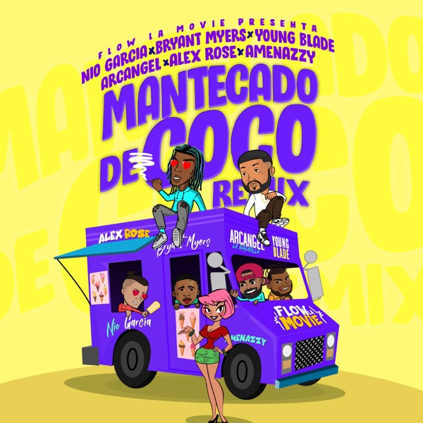 Mantecado de Coco Remix (feat. Arcángel, Amenazzy & Young Blade) - Single