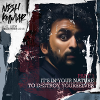 Nish Kumar - It's In Your Nature to Destroy Yourselves, Pt. 1 artwork