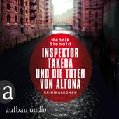 Inspektor Takeda und die Toten von Altona - Inspektor Takeda ermittelt, Band 1 (Ungekürzt)
