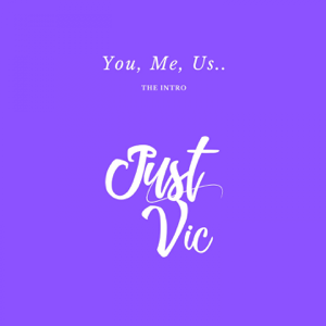 Just Vic - You, Me, Us.. (The Intro) - EP