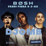 Djomb (Remix) - J-Ax, Bosh & Fabri Fibra