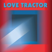 Love Tractor - Seventeen Days and a Night