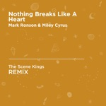 Nothing Breaks Like a Heart (The Scene Kings Unofficial Remix) [Mark Ronson & Miley Cyrus] - Single