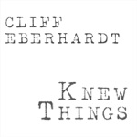 Cliff Eberhardt - The Lies That We Live With