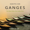 Ganges: The Many Pasts of an Indian River - Sudipta Sen