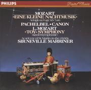 Mozart: Eine kleine Nachtmusik - Pachelbel: Canon - Academy of St. Martin in the Fields & Sir Neville Marriner - Academy of St. Martin in the Fields & Sir Neville Marriner