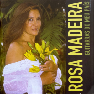 Rosa Madeira - Guitarras do Meu País