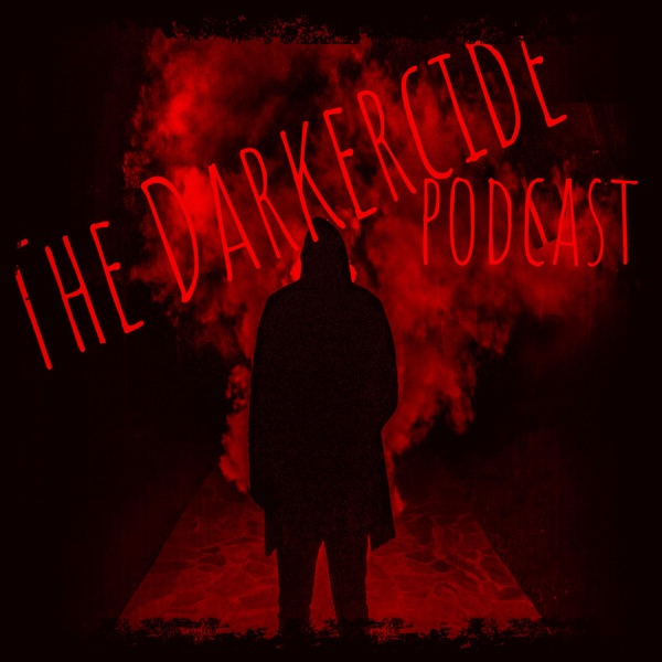 The Darkercide Podcast (DCP)