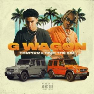 Tropico & Rich The Kid – G Wagon – Single [iTunes Plus AAC M4A]