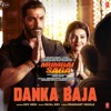 Danka Baja From Mumbai Saga Single