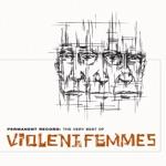 Violent Femmes - Gone Daddy Gone
