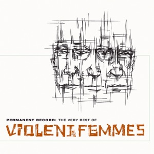 Violent Femmes - Blister in the Sun