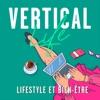 Vertical Life : Bien-être et Lifestyle