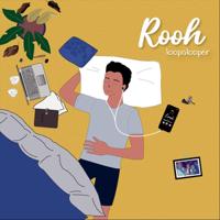 Loopalooper - Rooh