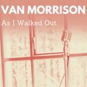 Van Morrison - As I Walked Out